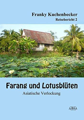 Farang und Lotusblüten (2): Asiatische Verlockungen