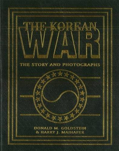 The Korean War: The Story and Photographs (America Goes to War)