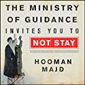 The Ministry of Guidance Invites You to Not Stay: An American Family in Iran Audiobook by Hooman Majd Narrated by Michael Kramer