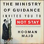 The Ministry of Guidance Invites You to Not Stay: An American Family in Iran | Hooman Majd