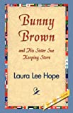 Bunny Brown and His Sister Sue Keeping S, Laura Lee Hope, 1421830752