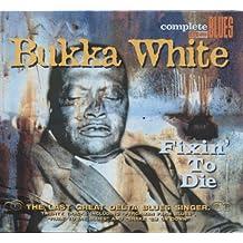 WHITE,BUKKA - FIXIN TO DIE