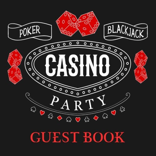 Casino Party Guest Book: Black Guest Book for Casino Party With 150 Pages, Perfect for Poker & Casino Party to Capture Messages from Guests]()