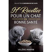 97 RECETTES pour un CHAT en bonne santé (confidences de chats) (French Edition)