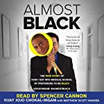 Almost Black: The True Story of How I Got into Medical School by Pretending to Be Black | Vijay Jojo Chokal-Ingam,Matthew Scott Hansen