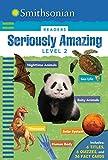 Smithsonian Readers: Seriously Amazing Level 2 (Smithsonian Leveled Readers)