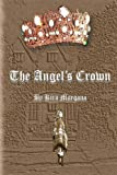 The Angel's Crown, Kira Morgana, 1483939588
