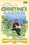 img - for A Year in Christine's Garden: The Secret Diary of a Garden Lover book / textbook / text book