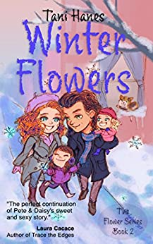 Winter Flowers (The Flower Series Book 2) by [Hanes, Tani]