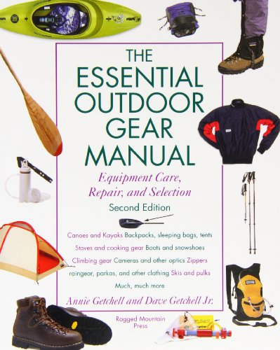 the-essential-outdoor-gear-manual-equipment-care-repair-and-selection