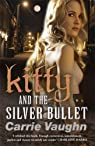 Kitty Norville, tome 4 : Kitty and the silver bullet par Vaughn