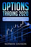 Options Trading 2020: Guide for Beginners. Best and Simplified Strategies to Earn $10,000 per Month in no Time, Manage The Risk and Get a Real Passive ... Includes: Stock Market Investing and ETFs