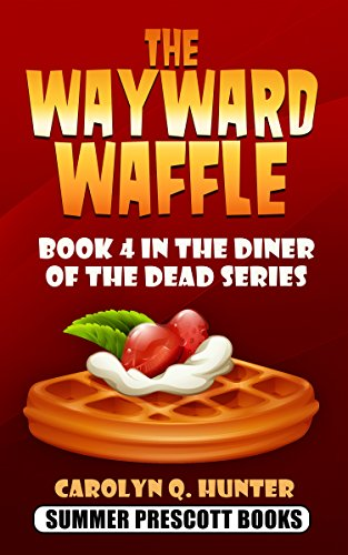 Finish Picnic Table - The Wayward Waffle: Book 4 in The Diner of the Dead Series