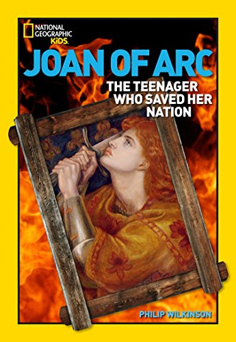World History Biographies: Joan of Arc: The Teenager Who Saved Her Nation (National Geographic World History Biographies) (St Joan Of Arc Biography For Kids)