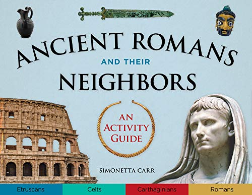 Ancient Romans and Their Neighbors: An Activity Guide (Cultures of the Ancient World) -