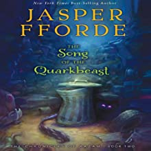 The Song of the Quarkbeast: The Chronicles of Kazam, Book 2 Audiobook by Jasper Fforde Narrated by Elizabeth Jasicki