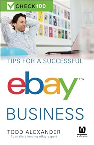 Amazon Com Tips For A Successful Ebay Business Check 100 9780730308621 Alexander Todd Books