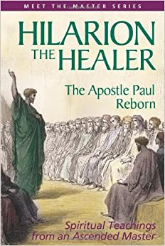 Hilarion The Healer: Spiritual Teachings From An Ascended Master (Meet the Master) by Elizabeth Clare Prophet (2004-01-01)