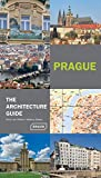 Prague - The Architecture Guide (Architecture Guides)