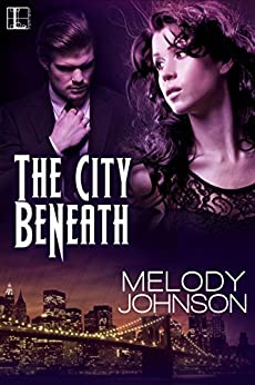 The City Beneath (The Night Blood Series) by [Johnson, Melody]