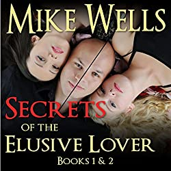 Secrets of the Elusive Lover: The Personal Journal of a Playboy (Books 1 & 2)
