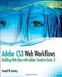 Adobe CS3 Web Workflows, Joseph W. Lowery, 0470261277