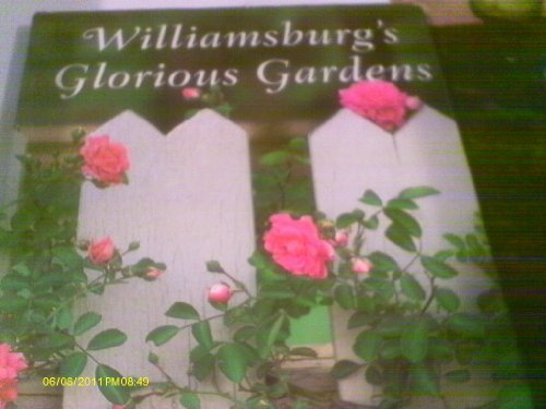 (Williamsburg's Glorious Gardens)
