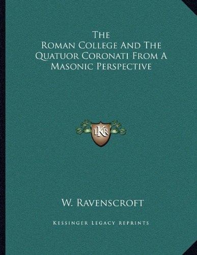 The Roman College And The Quatuor Coronati From A Masonic Perspective