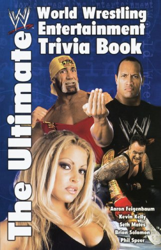 The Ultimate World Wrestling Entertainment Trivia (Wwe Facts)