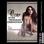 Orgy After Freshman Orientation: A Hot Young Coed All-Out Orgy Erotica Story, Hot Young Sex Encounters | Kate Youngblood