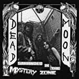 Stranded In The Mystery Zone by Dead Moon (2015-10-01)