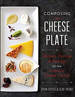 Composing the cheese plate recipes pairings and platings for composing the cheese plate recipes pairings and platings for the inventive cheese course fandeluxe Document