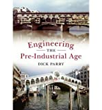 img - for Engineering the Pre-Industrial Age (Paperback) - Common book / textbook / text book