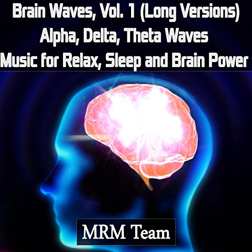 (Brain Waves, Vol. 1: Alpha, Delta, Theta Waves Music for Relax, Sleep and Brain Power (Long)