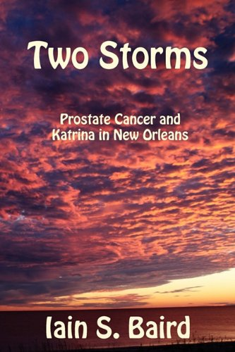 Two Storms: Prostate Cancer and Katrina in New Orleans PDF ePub fb2 ebook