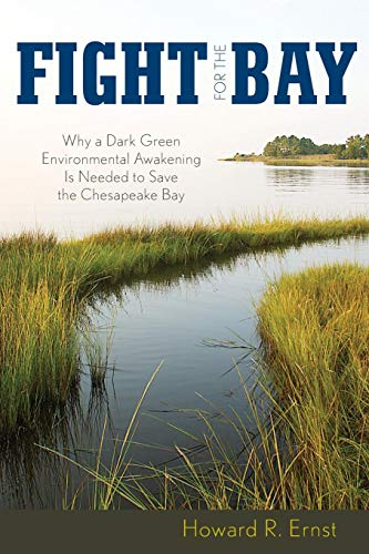 - Fight for the Bay: Why a Dark Green Environmental Awakening is Needed to Save the Chesapeake Bay