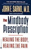 img - for The Mindbody Prescription: Healing the Body, Healing the Pain by John E. Sarno M.D. (1999-10-01) book / textbook / text book
