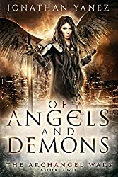 Of Angels and Demons: (A Paranormal Urban Fantasy) (The Archangel Wars Book 2)
