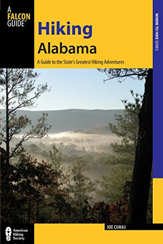 Hiking Alabama: A Guide to the State's Greatest Hiking Adventures (State Hiking Guides Series)