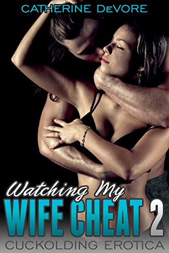 Watching My Wife Cheat 2 By Devore Catherine