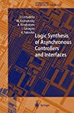 img - for Logic Synthesis for Asynchronous Controllers and Interfaces (Springer Series in Advanced Microelectronics) by Jordi Cortadella (2002-04-08) book / textbook / text book