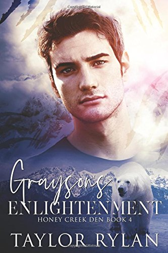 Grayson's Enlightenment: Honey Creek Den Book 4