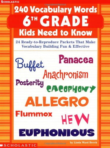 240 Vocabulary Words 6th Grade Kids Need To Know: 24 Ready-to-Reproduce Packets That Make Vocabulary Building Fun & Effective