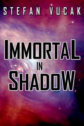 Immortal in Shadow