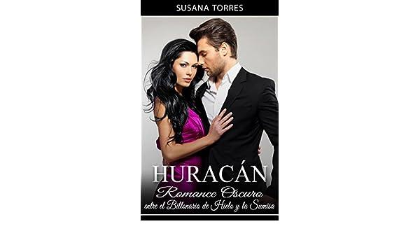 Huracán: Romance Oscuro entre el Billonario de Hielo y la Sumisa (Novela Romántica y Erótica en Español: Alma Gemela nº 3) (Spanish Edition) - Kindle ...