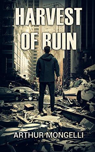 Harvest Of Ruin: A Zombie Novel by [Mongelli, Arthur]