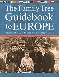 The Family Tree Guidebook to Europe: Your Essential Guide to Trace Your Genealogy in Europe 2nd by Dolan, Allison (2013) Paperback