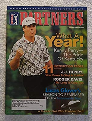 Kenny Perry - What a Year! - The Pride of Kentucky - Partners Magazine - January/February 2004 - Lucas Glover's Season to Remember on the Nationwide Tour, President Gerald Ford articles