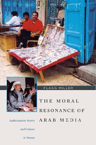 The Moral Resonance of Arab Media: Audiocassette Poetry and Culture in Yemen (Harvard Middle Eastern Monographs)