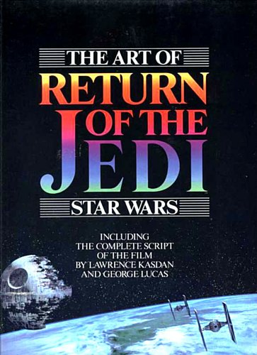 The Art of Star Wars Episode VI - Return of the Jedi, Lucas, George & Kasdan, Lawrence